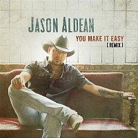 Jason Aldean – You Make It Easy (Remix)