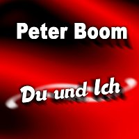 Peter Boom – Du und Ich