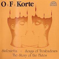 Různí interpreti – Korte: Symphonietta, Trobadorské zpěvy, Příběh fléten