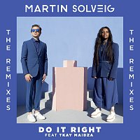 Martin Solveig, Tkay Maidza – Do It Right [Remixes]