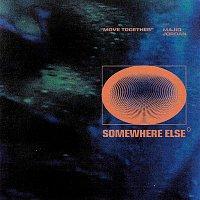 Somewhere Else, Majid Jordan – Move Together