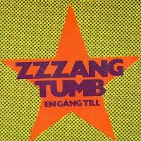 Zzzang Tumb – En gang till