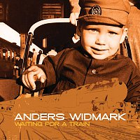Anders Widmark – Anders Widmark / Waiting For A Train