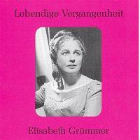 Elisabeth Grummer – Lebendige Vergangenheit - Elisabeth Grummer