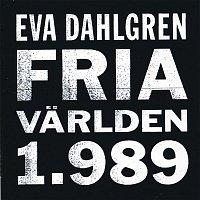 Eva Dahlgren – Fria Varlden 1989