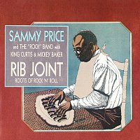 Sammy Price & The Rock Band, King Curtis, Mickey Baker – Rib Joint: Roots Of Rock 'N' Roll