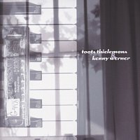 Kenny Werner, Toots Thielemans – Toots Thielemans & Kenny  Werner
