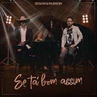 Edson & Hudson – Se Tá Bom Assim
