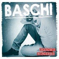 Baschi – Irgendwie Wunderbar