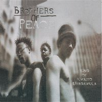 Brothers of Peace – King Of Kwaito