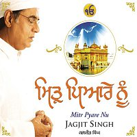 Jagjit Singh – Mitr Pyare Nu