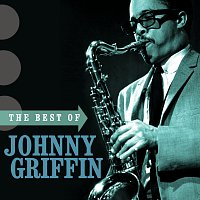 Johnny Griffin – The Best Of Johnny Griffin [Digital eBooklet (aka iTunes)]