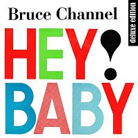 Bruce Channel – Hey! Baby (Deluxe Edition Remastered)