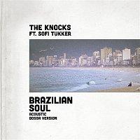 The Knocks – Brazilian Soul (feat. Sofi Tukker) [Acoustic Bossa Version]