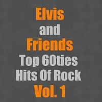 Elvis, Friends – Top 60ties Hits Of Rock Vol. 1