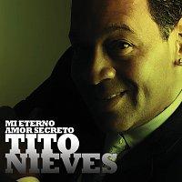 Tito Nieves – Mi Eterno Amor Secreto