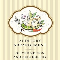 Oliver Nelson, Eric Dolphy – Auditory Arrangement
