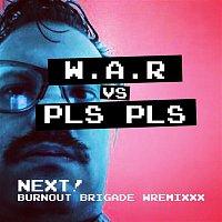 PLS PLS – Next! Burnout Brigade Wremixxx