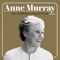Anne Murray – The Ultimate Collection [Deluxe Edition]