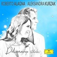 Roberto Alagna, Aleksandra Kurzak – D. Alagna: Deliverance