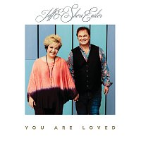 Jeff & Sheri Easter – You Are Loved