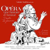 Nathalie Manfrino, Samuel Jean, Orchestre Régional Avignon-Provence, Anaik Morel – Opéra: une histoire d'amour