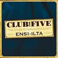 Club For Five – Ensi-ilta
