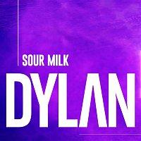 Dylan – Sour Milk