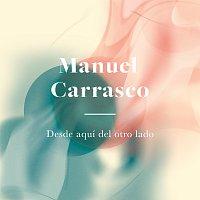 Manuel Carrasco – Desde Aquí Del Otro Lado