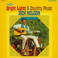 Rick Nelson – Bright Lights & Country Music