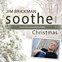Jim Brickman – Soothe Christmas: Music For A Peaceful Holiday [Vol. 6]