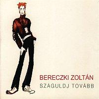 Zoltán Bereczki – Száguldj tovább