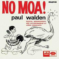 Paul Walden – No Moa!