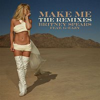 Britney Spears, G-Eazy – Make Me... (feat. G-Eazy) [The Remixes]