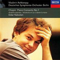 """Eldar Nebolsin, Deutsches Symphonie-Orchester Berlin, Vladimír Ashkenazy – Chopin: Piano Concerto No. 1; Andante spianato & Grande Polonaise; Variations on """"La ci darem la mano"""""""