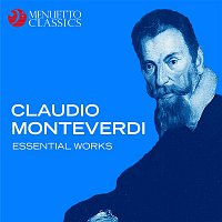 The Boston Camerata, Joel Cohen – Claudio Monteverdi: Essential Works