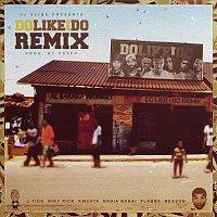 DJ Sliqe, Riky Rick, Reason, L-Tido, Nadia Nakai, Kwesta, Flabba – Do Like I Do