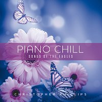 Christopher Phillips – Piano Chill: Songs Of The Eagles
