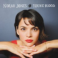 Norah Jones – Young Blood