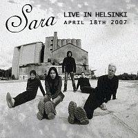 Sara – Live in Helsinki, April 18th, 2007