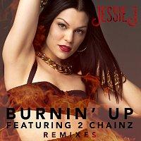 Jessie J, 2 Chainz – Burnin' Up [Remixes]