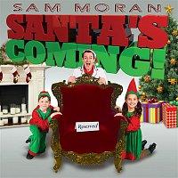 Sam Moran – Santa's Coming!