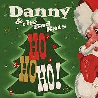 Danny and the Bad Rats – Ho Ho Ho