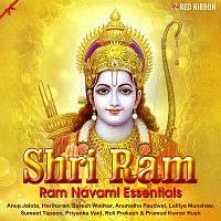 Lalitya Munshaw, Hariharan, Sumeet Tappoo, Anup Jalota, Anuradha Paudwal – Shri Ram- Ram Navami Essentials