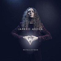 Jarkko Ahola – Metallisydan