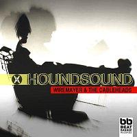 Wiremayer & the Cableheads – Houndsound / Pump Da Gun Up
