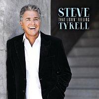 Steve Tyrell – That Lovin' Feeling