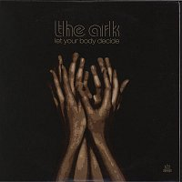 The Ark – Let Your Body Decide