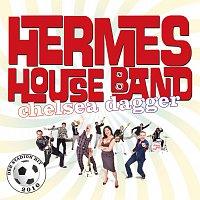 Hermes House Band – Chelsea Dagger