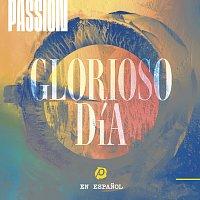 Passion – Glorioso Día